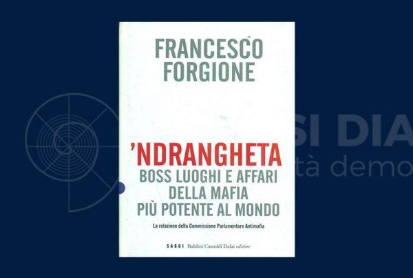 Forgione: 'ndrangheta, la mafia più potente