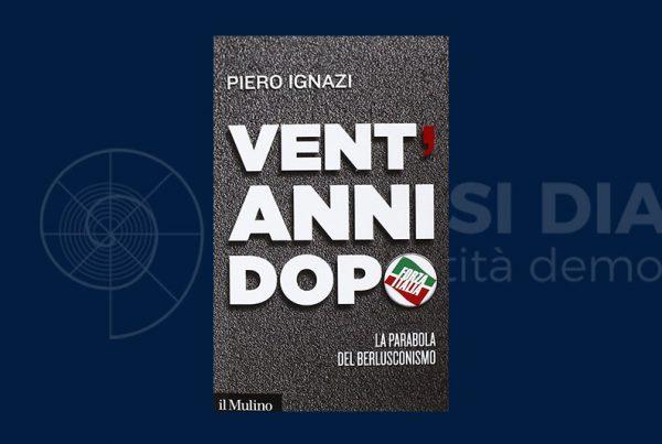 "Piero Ignazi racconta la parabola del ""berlusconismo"""