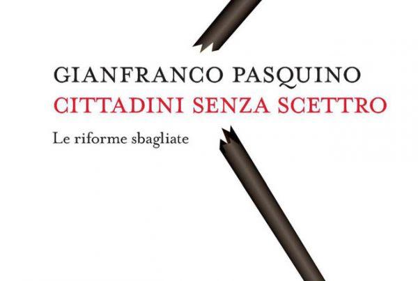Le riforme sbagliate secondo Gianfranco Pasquino